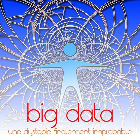 l'improbable contre-utopie du big data