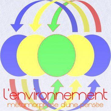 l'environnement: des métamorphoses à l'avenir d'une pensée