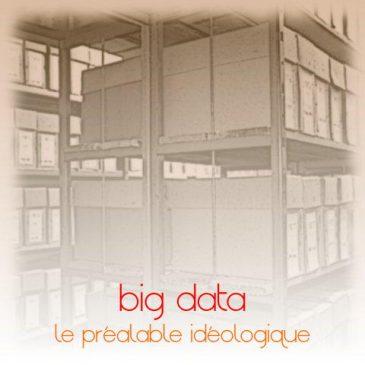 le futur du big data: le préalable idéologique