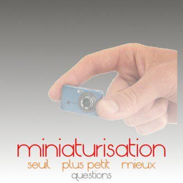 la miniaturisation: l'essoufflement d'un argument de progrès