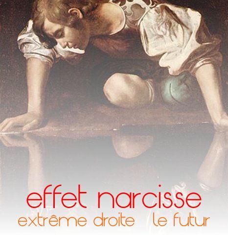 l'effet Narcisse, l'extrême droite et le futur.