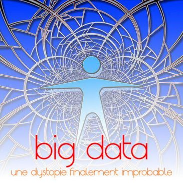 l'improbable contre-utopie du big data