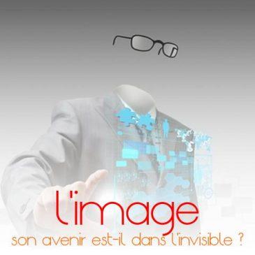 l'avenir de l'image est-il dans l'invisible?
